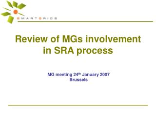 Review of MGs involvement in SRA process