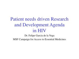 Patient needs driven Research and Development Agenda in HIV