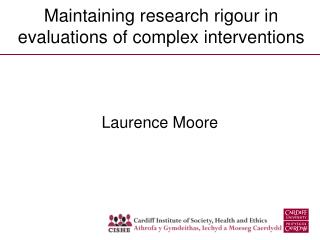 Maintaining research rigour in evaluations of complex interventions