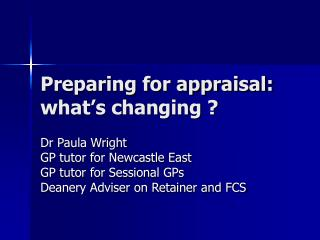 Preparing for appraisal: what's changing ?