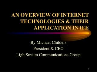 AN OVERVIEW OF INTERNET TECHNOLOGIES & THEIR APPLICATION IN IFE