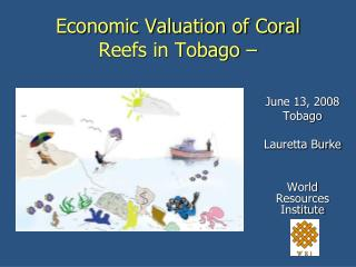 Economic Valuation of Coral Reefs in Tobago –