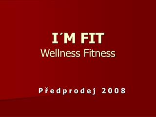 I´M FIT Wellness Fitness