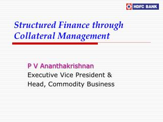 Structured Finance through Collateral Management