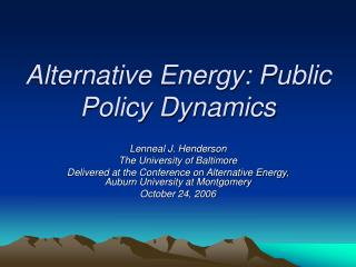 Alternative Energy: Public Policy Dynamics