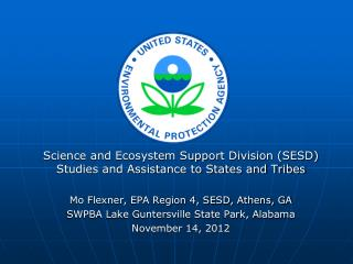 Science and Ecosystem Support Division (SESD) Studies and Assistance to States and Tribes