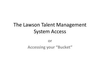 The Lawson Talent Management System Access