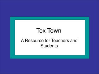 Tox Town