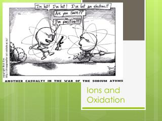 Ions and Oxidation