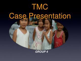 TMC Case Presentation