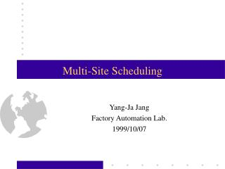 Multi-Site Scheduling