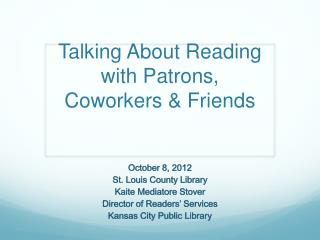 Talking About Reading with Patrons, Coworkers & Friends