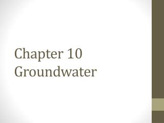 Chapter 10 Groundwater
