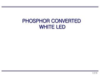 PHOSPHOR CONVERTED  WHITE LED