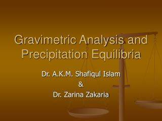 Gravimetric Analysis and Precipitation Equilibria