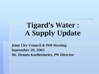 Tigard's Water : A Supply Update