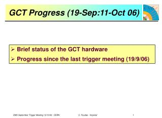 GCT Progress (19-Sep:11-Oct 06)