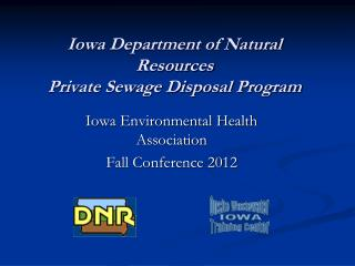 Iowa Department of Natural Resources Private Sewage Disposal Program