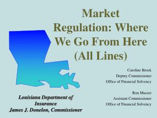 Market  Regulation: Where We Go From Here (All Lines)