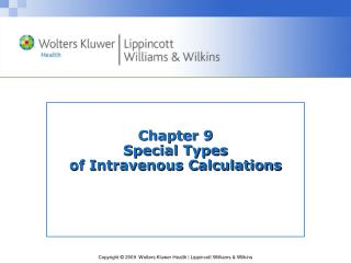 Chapter 9 Special Types  of Intravenous Calculations