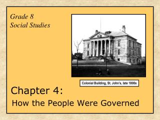 Grade 8  Social Studies Chapter 4: How the People Were Governed