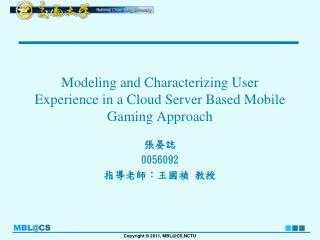 Modeling and  Characterizing User Experience in a Cloud Server Based Mobile Gaming  Approach