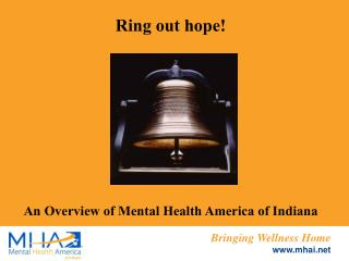 Ring out hope! An Overview of Mental Health America of Indiana