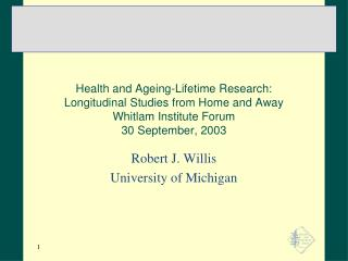 Robert J. Willis University of Michigan