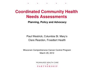Coordinated Community Health Needs Assessments Planning, Policy and Advocacy