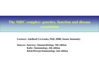 The MHC complex: genetics, function and disease association