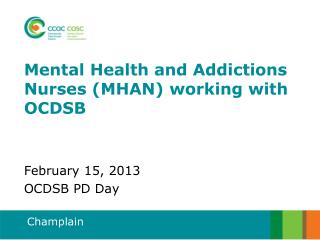 Mental Health and Addictions Nurses (MHAN) working with OCDSB