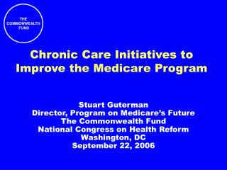 Chronic Care Initiatives to Improve the Medicare Program