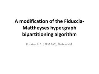 A modification of the  Fiduccia-Mattheyses hypergraph bipartitioning  algorithm