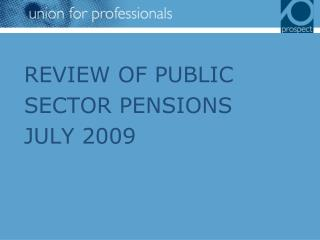 REVIEW OF PUBLIC SECTOR PENSIONS  JULY 2009