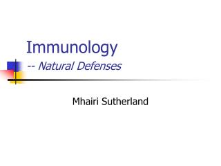 Immunology -- Natural Defenses
