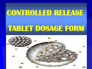 CONTROLLED RELEASE  TABLET DOSAGE FORM