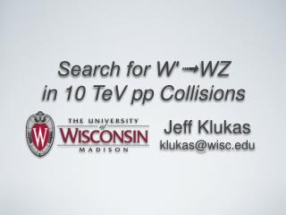 Search for W′➟WZ in 10 TeV pp Collisions