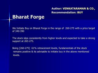 We Initiate Buy on Bharat Forge in the range of  260-275 with a price target of 340-390