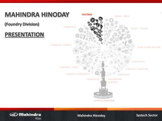 MAHINDRA HINODAY (Foundry Division) PRESENTATION