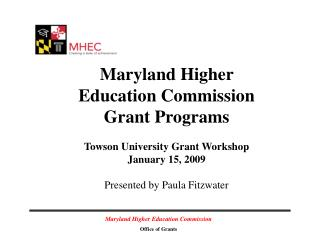 Maryland Higher Education Commission Grant Programs Towson University Grant Workshop