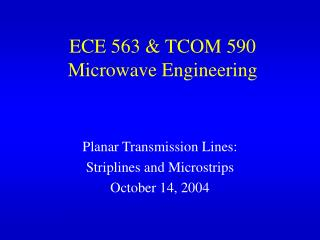 ECE 563 & TCOM 590 Microwave Engineering