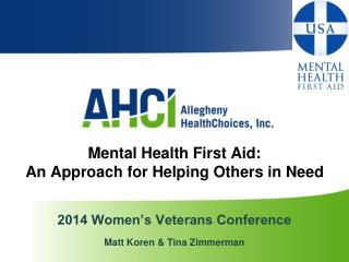 Mental Health First Aid:  An Approach for Helping Others in Need