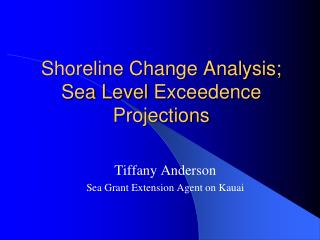 Shoreline Change Analysis;  Sea Level  Exceedence  Projections