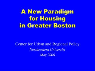 A New Paradigm  for Housing  in Greater Boston