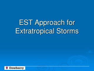 EST Approach  for Extratropical Storms