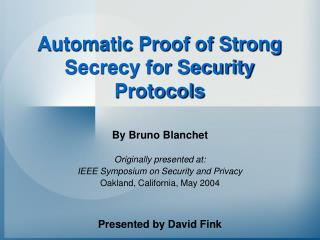 Automatic Proof of Strong Secrecy for Security Protocols