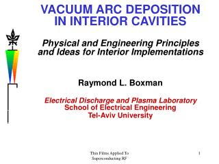 VACUUM ARC DEPOSITION IN INTERIOR CAVITIES Physical and Engineering Principles and Ideas for Interior Implementations Ra