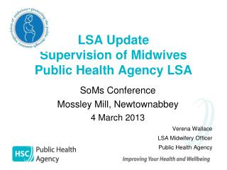 LSA Update  Supervision of Midwives Public Health Agency LSA