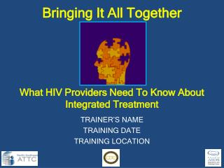 What HIV Providers Need To Know About  Integrated Treatment