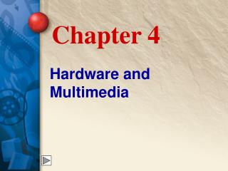 Hardware and Multimedia